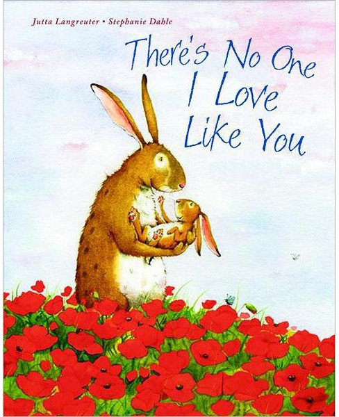 There's No One I Love Like You (Hardcover) - image 1 of 1