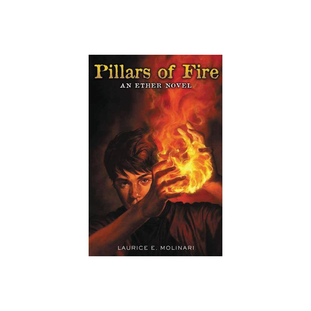 Pillars Of Fire Ether Novel By Laurice Elehwany Molinari Paperback