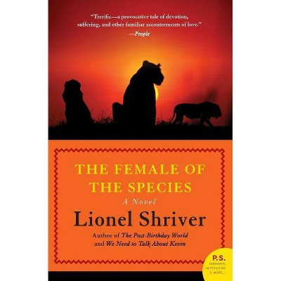 The Female of the Species - (P.S.) by  Lionel Shriver (Paperback)