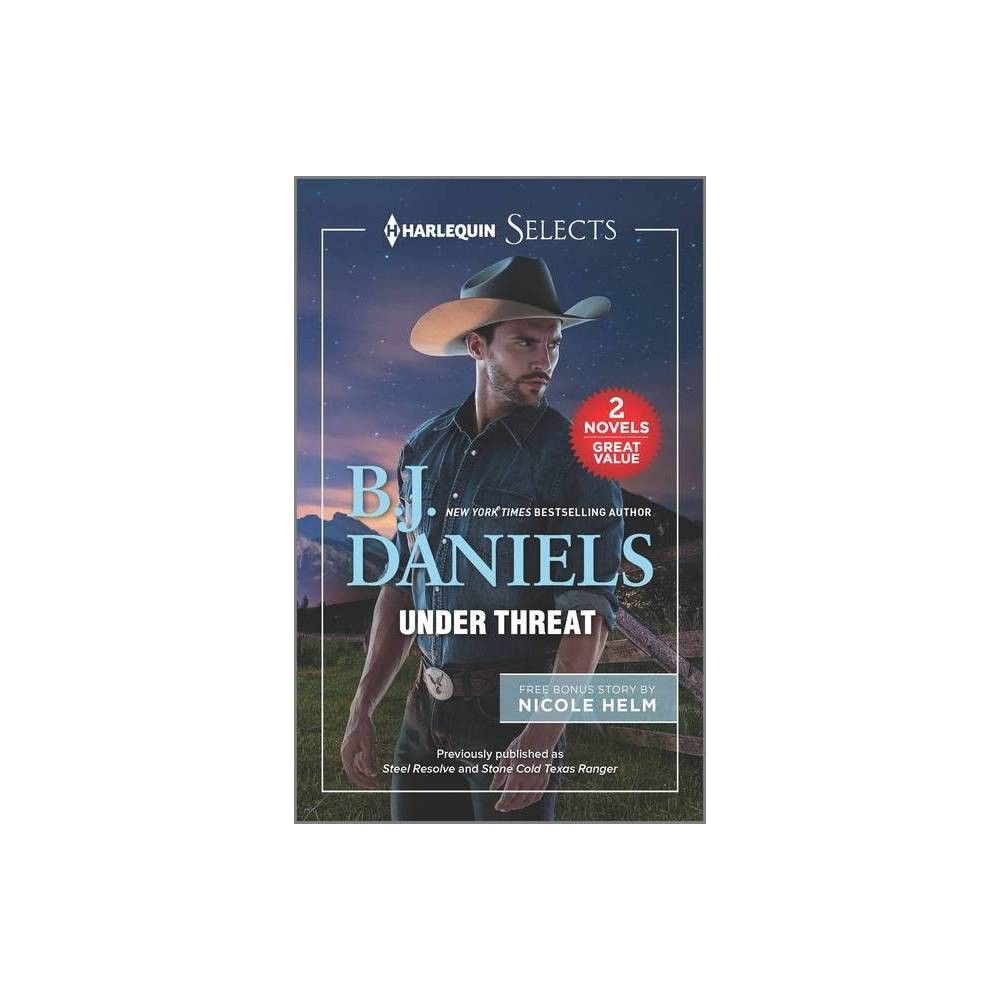 Under Threat By B J Daniels Nicole Helm Paperback