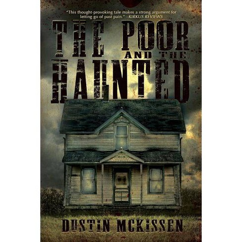 The Poor and The Haunted - by  Dustin McKissen (Paperback) - image 1 of 1