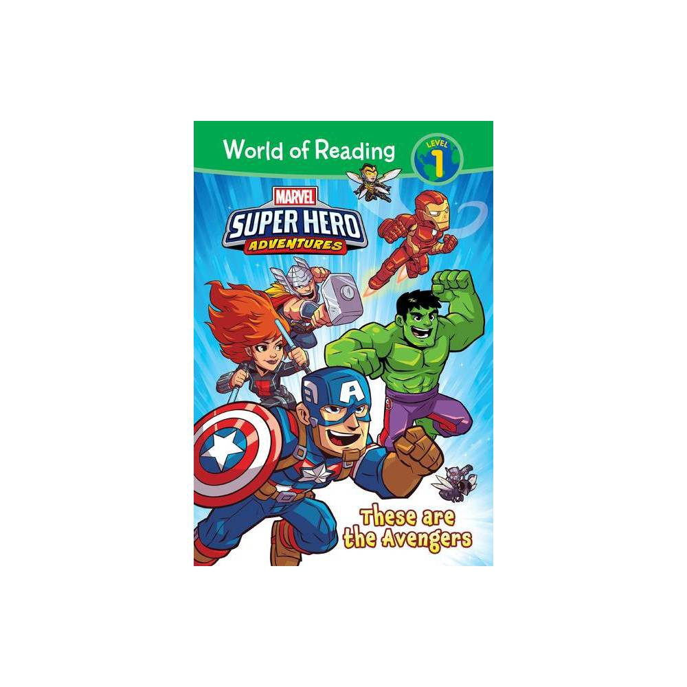 Marvel Super Hero Adventures These Are The Avengers World Of Reading Level 1 By Alexandra West Hardcover