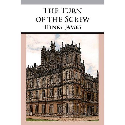 The Turn of the Screw - by  Henry James (Paperback)