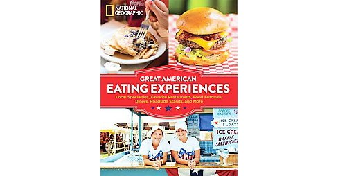 Great American Eating Experiences : Local Specialties, Favorite Restaurants, Food Festivals, Diners, - image 1 of 1