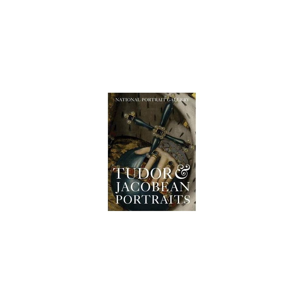 Tudor and Jacobean Portraits - by Charlotte Bolland (Paperback)