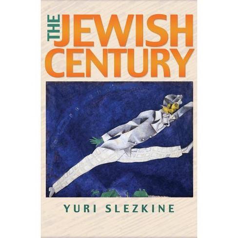 The Jewish Century - by  Yuri Slezkine (Paperback) - image 1 of 1