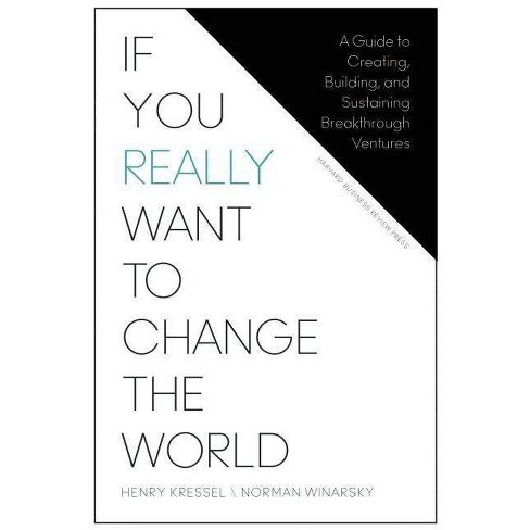 If You Really Want to Change the World - by  Henry Kressel & Norman Winarsky (Hardcover) - image 1 of 1