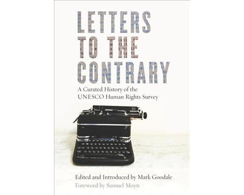 Letters to the Contrary : A Curated History of UNESCO Human Rights Survey -  by Mark Goodale (Hardcover) - image 1 of 1