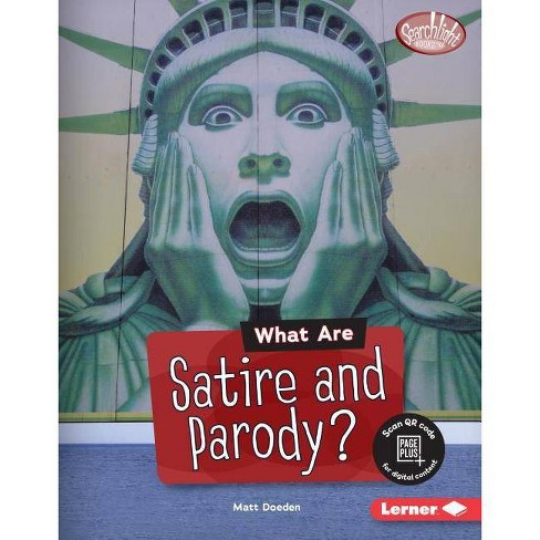 What Are Satire and Parody? - (Searchlight Books (Tm) -- Fake News) by  Matt Doeden (Hardcover) - image 1 of 1