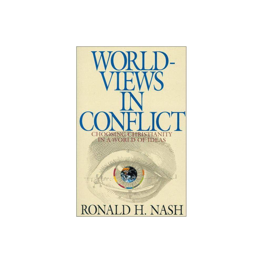 Worldviews In Conflict By Ronald H Nash Paperback