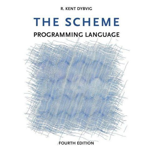 The Scheme Programming Language - (Mit Press) 4 Edition by  R Kent Dybvig (Paperback) - image 1 of 1