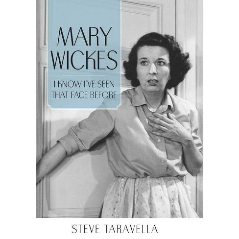 Mary Wickes - (Hollywood Legends) by  Steve Taravella (Paperback) - image 1 of 1