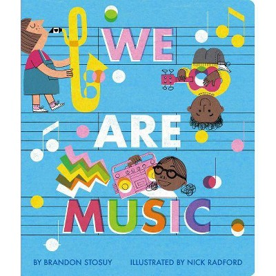 We Are Music - by Brandon Stosuy (Board_book)