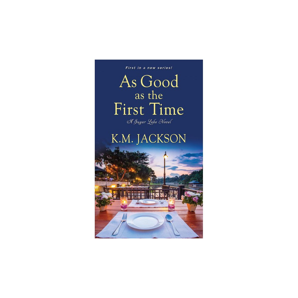 As Good As the First Time - (6a Romance Gold (Parade)) by K. M. Jackson (Paperback)