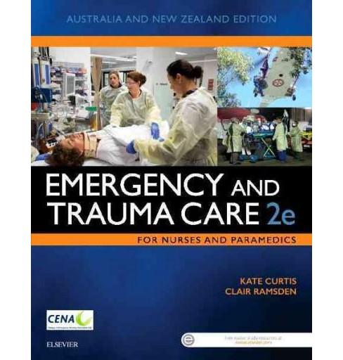 Emergency and Trauma Care for Nurses and Paramedics : Australian and New Zealand Edition (Paperback) - image 1 of 1