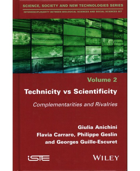 Technicity Vs. Scientificity : Complementarities and Rivalries (Hardcover) (Giulia Anichini & Flavia - image 1 of 1