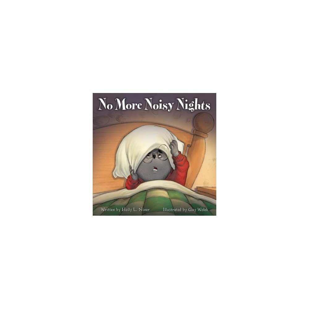 No More Noisy Nights - by Holly L. Niner (Hardcover)