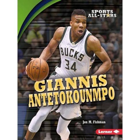 Giannis Antetokounmpo - (Sports All-Stars (Lerner (Tm) Sports)) by  Jon M Fishman (Paperback) - image 1 of 1