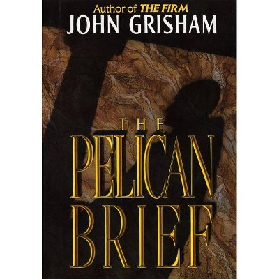 The Pelican Brief - by  John Grisham (Hardcover)
