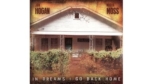 Jon Hogan - In Dreams I Go Back Home (CD) - image 1 of 1