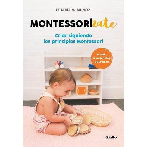 Montessorizate: Criar Siguiendo Los Principios Montessori / Montesorrize Your Children#s Upbringing - image 1 of 1