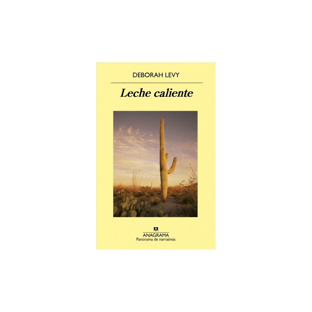 Leche caliente / Hot Milk - by Deborah Levy (Paperback)