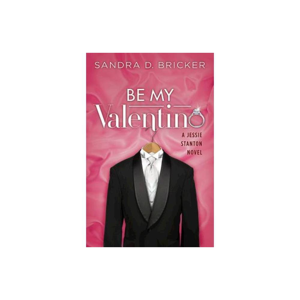 Be My Valentino Jessie Stanton Novel Paperback