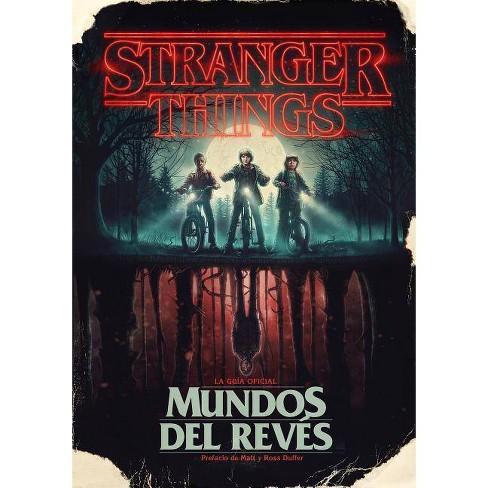 Stranger Things Mundos Al Revés Stranger Things Worlds Turned Upside Down By Gina Mcintyre Hardcover Target