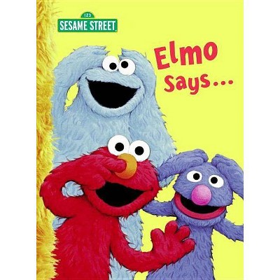 Elmo Says... (Sesame Street) - (Big Bird's Favorites Board Books) by  Sarah Albee (Board Book)
