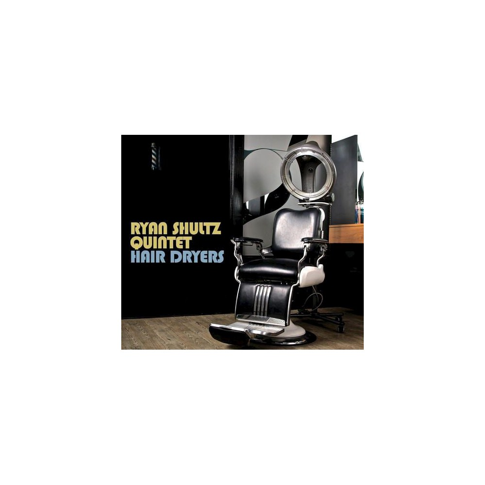 Ryan (Trumpet) Shultz - Hair Dryers (CD) Ryan (Trumpet) Shultz - Hair Dryers (CD)