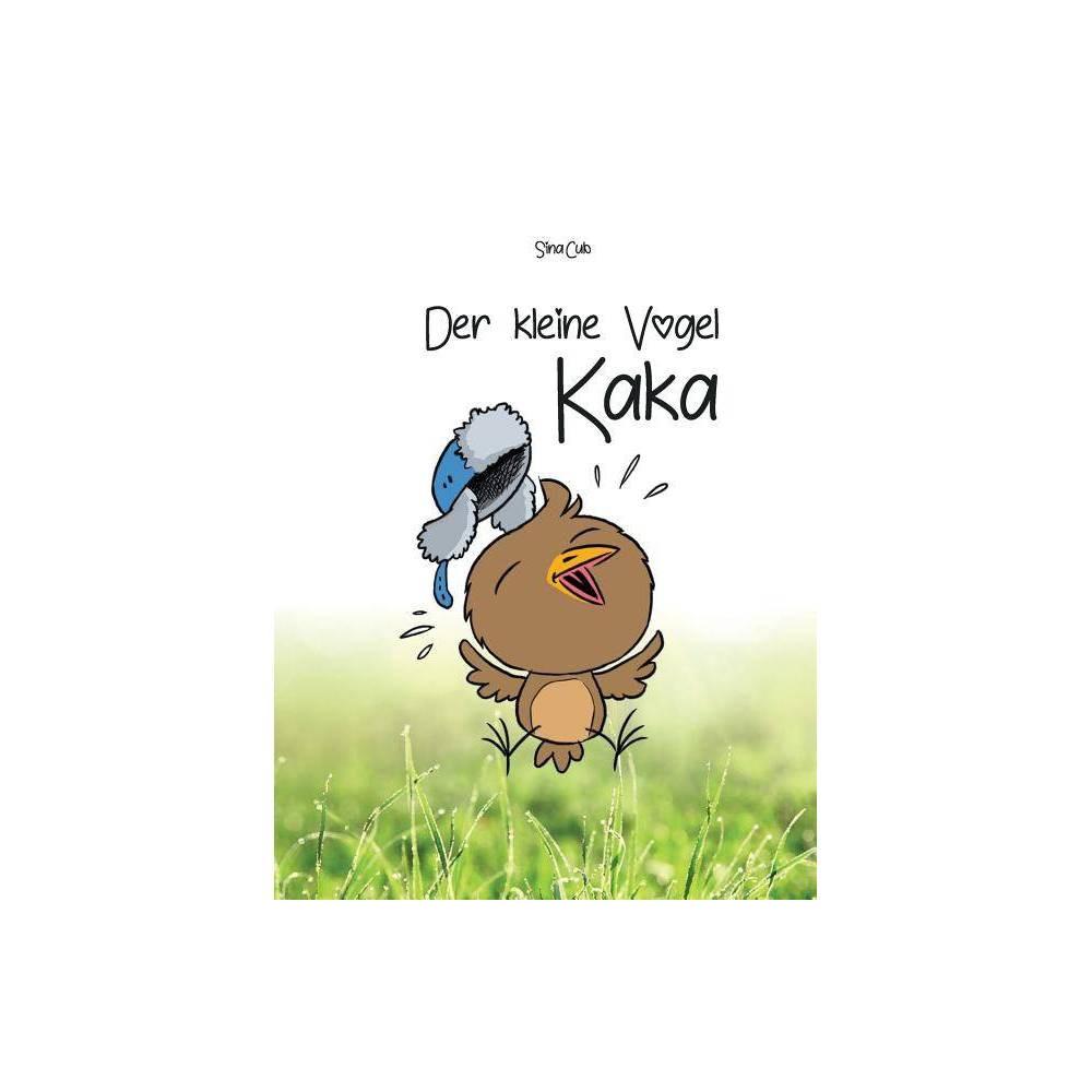 Der Kleine Vogel Kaka By Sina Cub Paperback