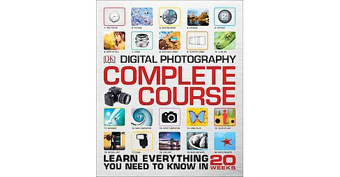 Digital Photography Complete Course (Hardcover) (David Taylor) - image 1 of 1