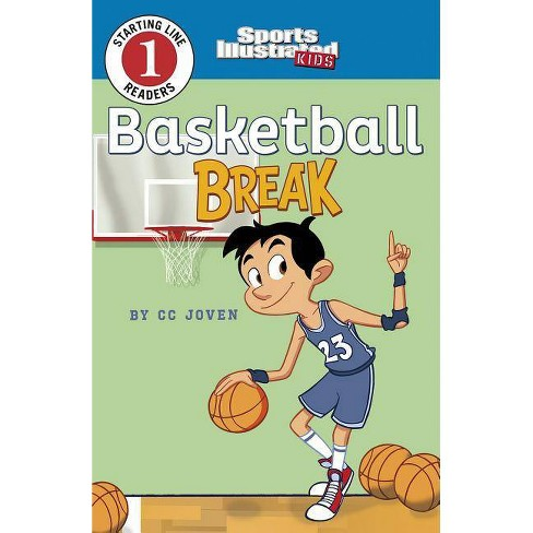 Basketball Break - (Sports Illustrated Kids Starting Line Readers) by  CC Joven (Paperback) - image 1 of 1