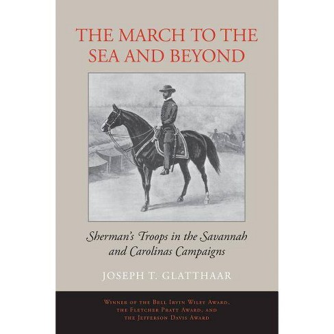 The March to the Sea and Beyond - by  Joseph T Glatthaar (Paperback) - image 1 of 1