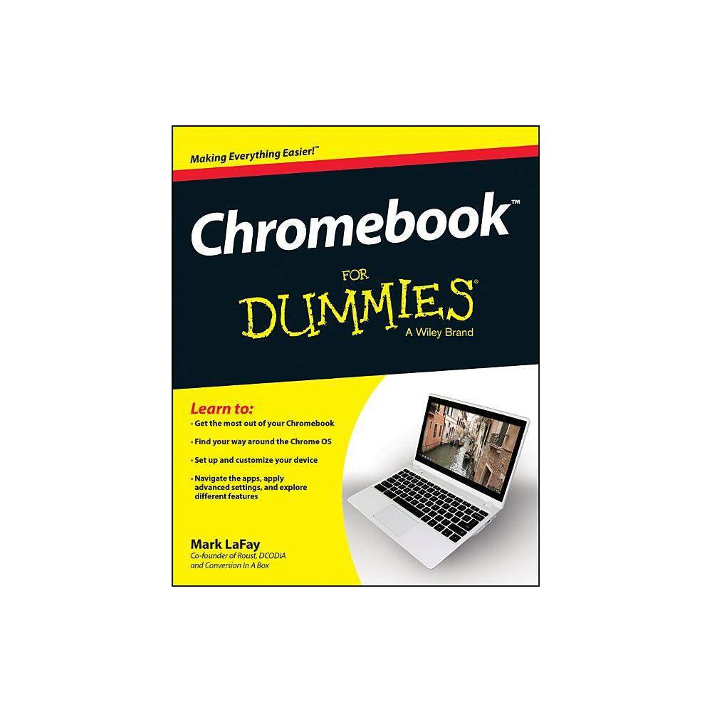 Chromebook for Dummies - (For Dummies (Computers)) by Mark Lafay (Paperback)