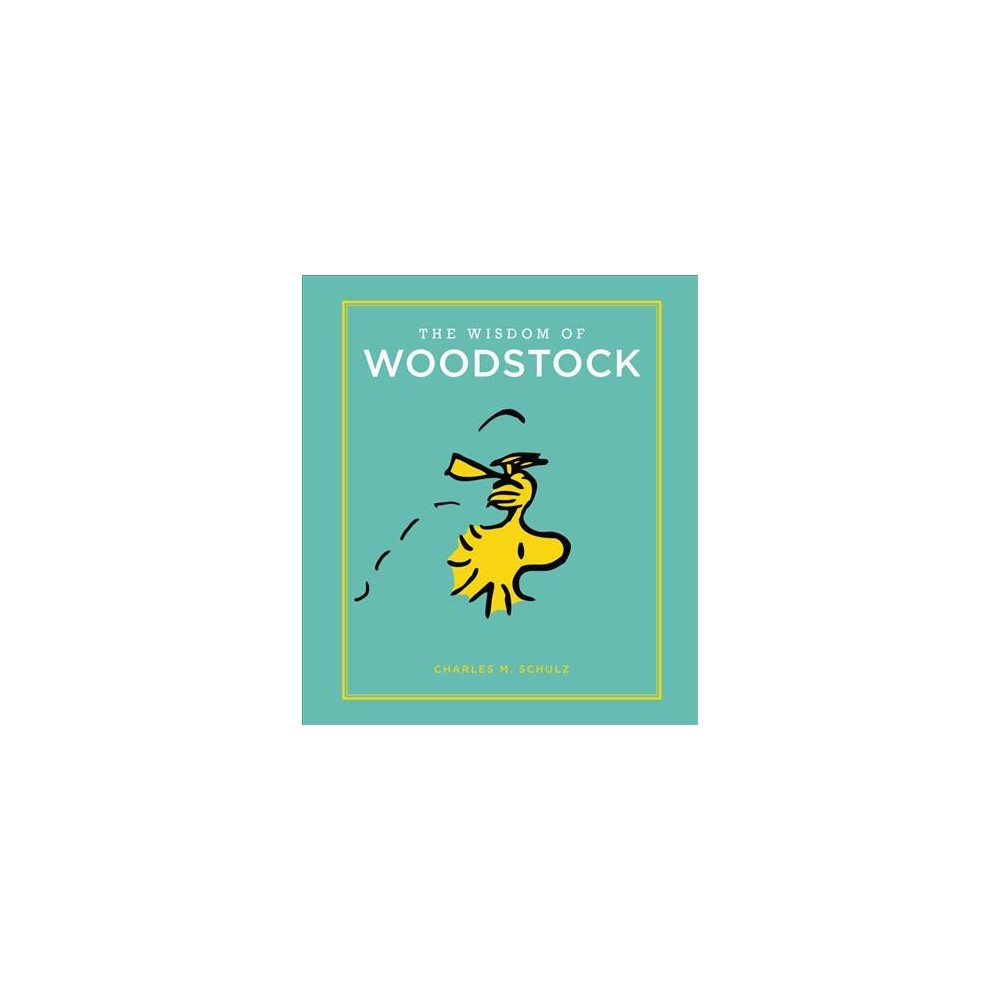Wisdom of Woodstock - by Charles M. Schulz (Hardcover)