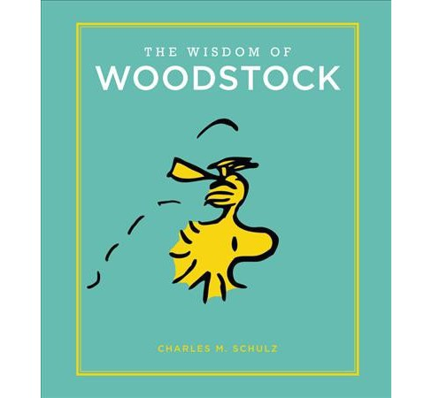 Wisdom of Woodstock -  by Charles M. Schulz (Hardcover) - image 1 of 1