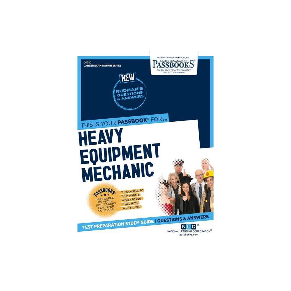 Heavy Equipment Mechanic Volume 1310 Career Examination Paperback