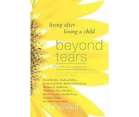 Beyond Tears : Living After Losing a Child (Revised) (Paperback) (Ellen Mitchell) - image 1 of 1