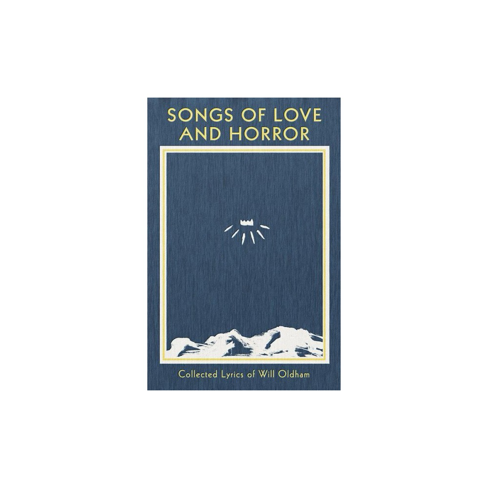 Songs of Love and Horror : Collected Lyrics of Will Oldham - (Hardcover)