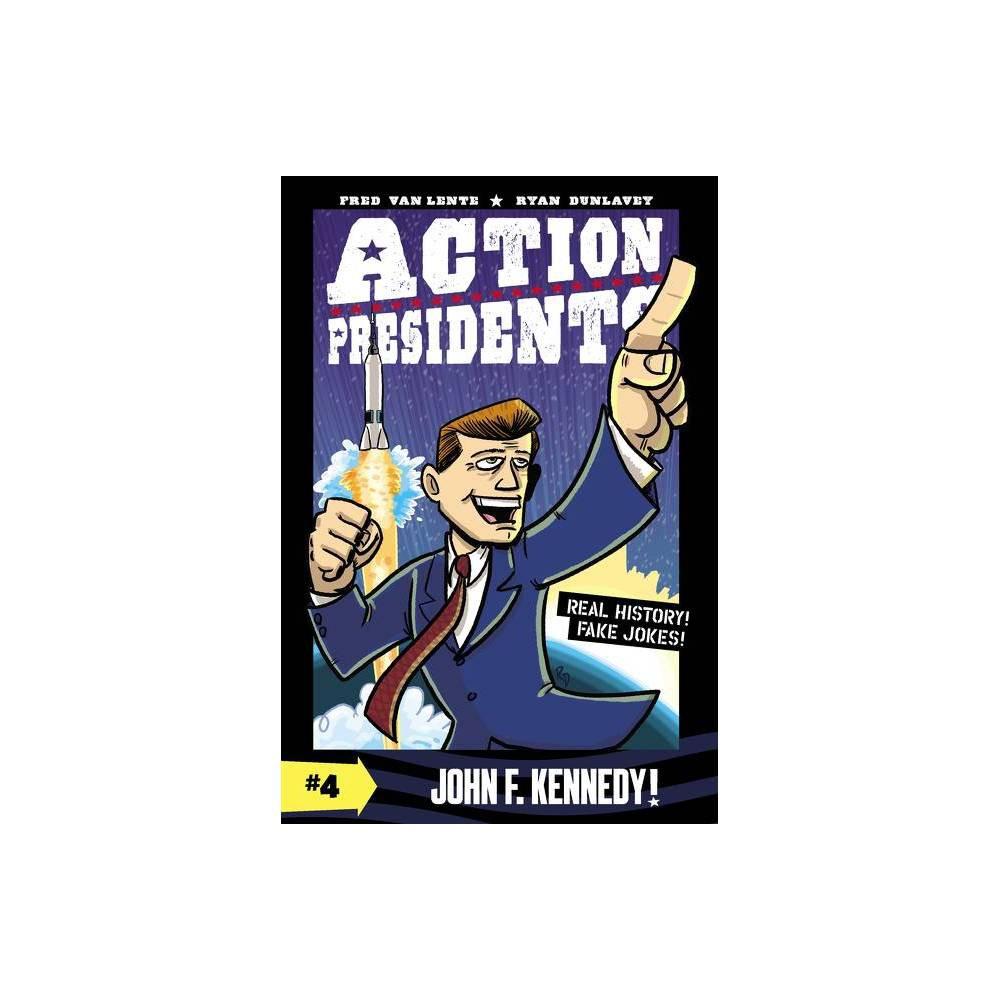 Action Presidents John F Kennedy By Fred Van Lente Paperback