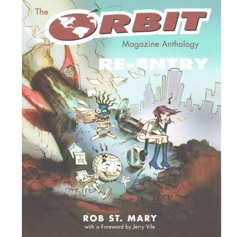 Orbit Magazine Anthology : Re-entry (Paperback) (Robert St. Mary) - image 1 of 1
