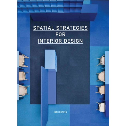 Spatial Strategies for Interior Design - by  Ian Higgins (Paperback) - image 1 of 1