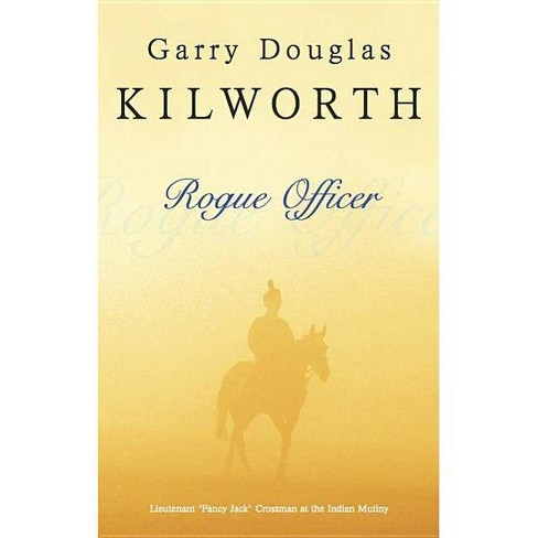 Rogue Officer - (Fancy Jack Crossman Novels) by  Garry Douglas Kilworth (Hardcover) - image 1 of 1