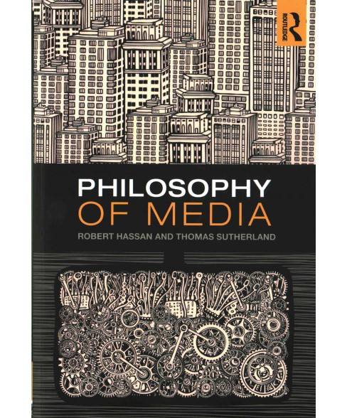 Philosophy of Media : A Short History of Ideas and Innovations from Socrates to Social Media (Paperback) - image 1 of 1