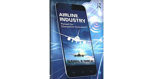 Airline Industry : Poised for Disruptive Innovation? (Hardcover) (Nawal K. Taneja) - image 1 of 1