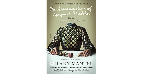 Assassination of Margaret Thatcher : Stories (Paperback) (Hilary Mantel) - image 1 of 1