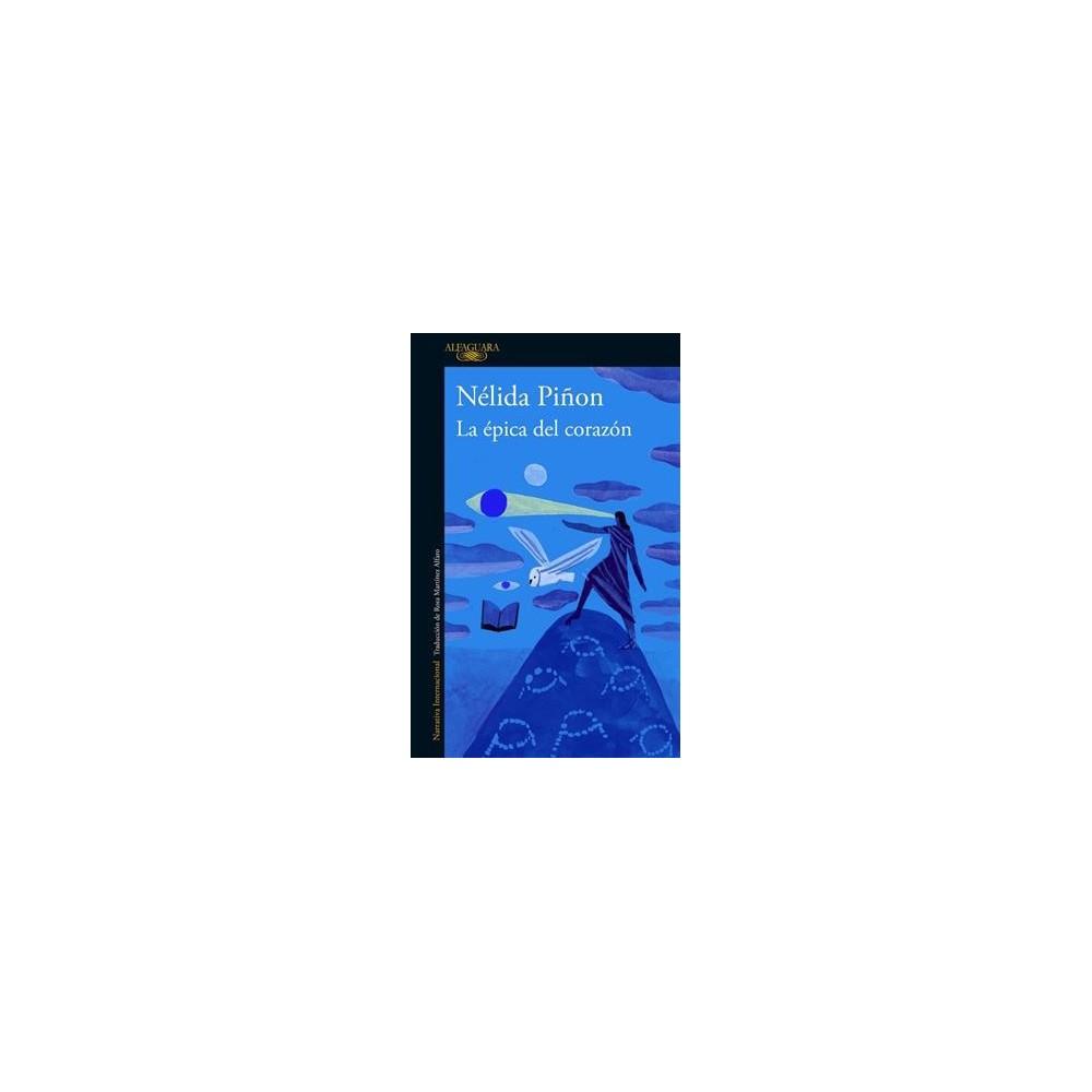 La épica del corazón / The Epic of the Heart - by Nu00e9lida Piu00f1on (Paperback)