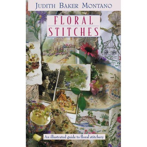 Floral Stitches - by  Judith Baker Montano (Paperback) - image 1 of 1