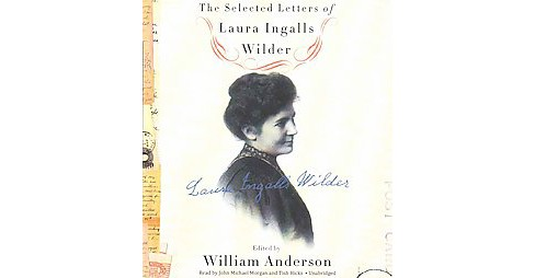 Selected Letters of Laura Ingalls Wilder (Unabridged) (CD/Spoken Word) - image 1 of 1